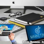 Online Business – Is It for you?