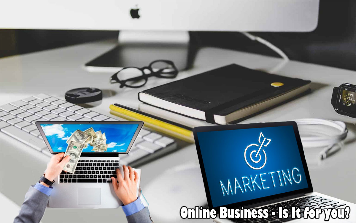Online Business - Is It for you?