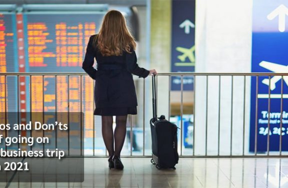 Dos and Don'ts of going on a Business Trip in 2021